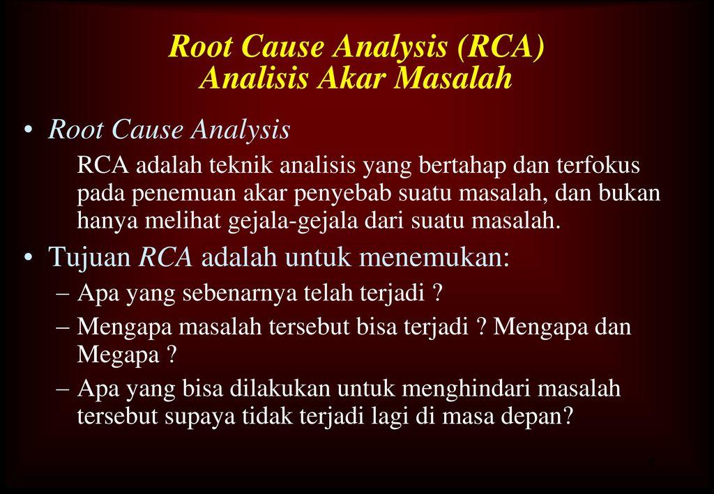 Root Cause Analysis (RCA) Analisis Akar Masalah